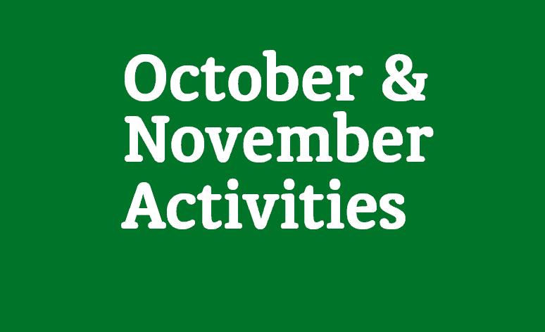 October & November Activities