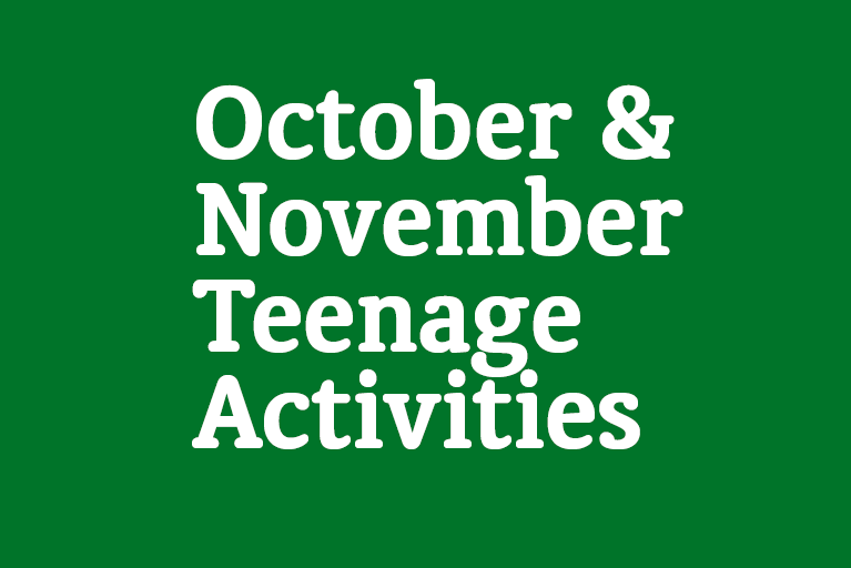 October & November Teenage Activities