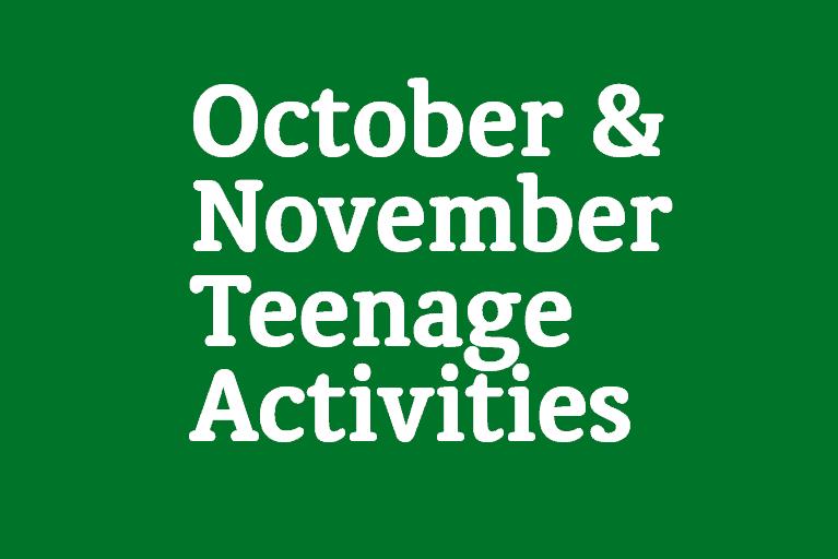 October & November Teenage Activities