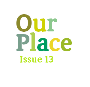 Our Place – Issue 13