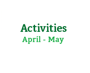 April – May Activities