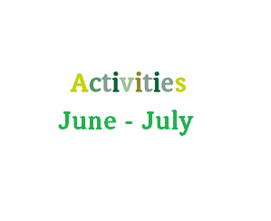 June – July Activities