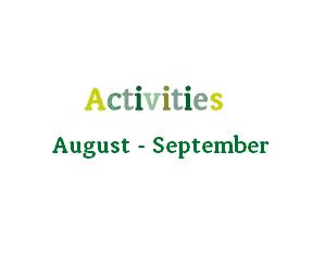 August – September Activities